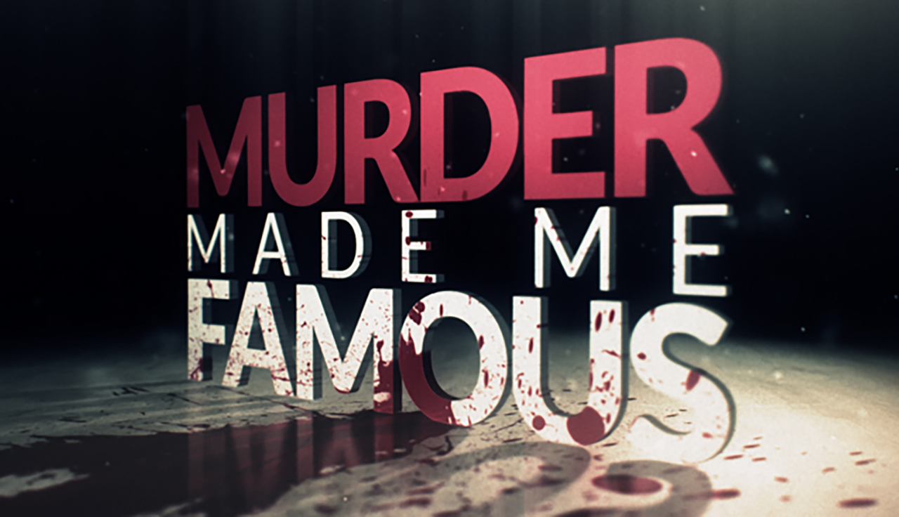 Murder-Made-Me-Famous