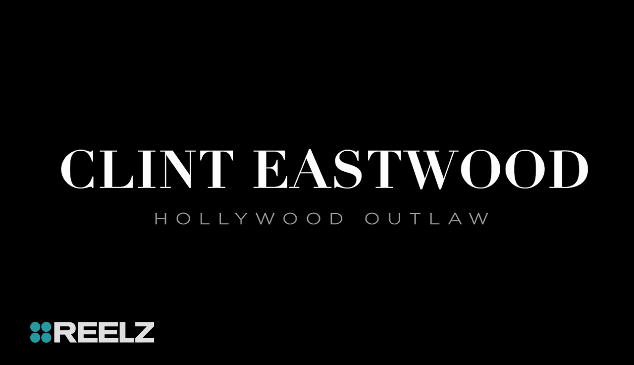 Clint Eastwood: Hollywood Outlaw